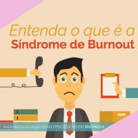 Entenda o que é a Síndrome de Burnout